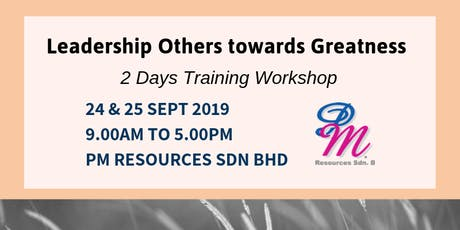 Leadership Other Towards Greatness [24 & 25 September 2019] tickets