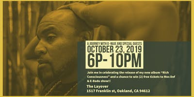 A Journey with O-Naje, album release show for Rich Consciousness and Mos Def, Erykah Badu ticket give away!!