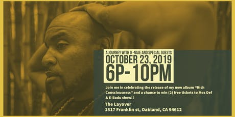 A Journey with O-Naje, album release show for Rich Consciousness and Mos Def, Erykah Badu ticket give away!!   tickets