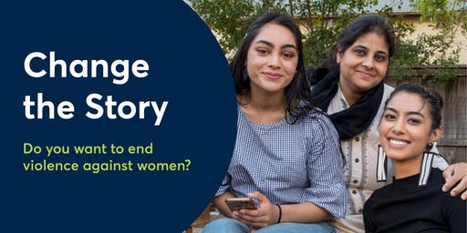 Change the Story: Prevention of Violence Against Women