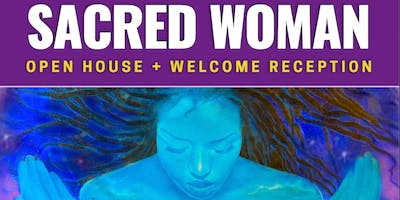 Sacred Woman Open House + Welcome Reception