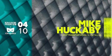 CHARADES & REVOLVER FRIDAYS PRESENT MIKE HUCKABY (DETROIT) tickets