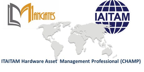 ITAITAM Hardware Asset Management Professional(CHAMP) 2 Days Training in Paris tickets