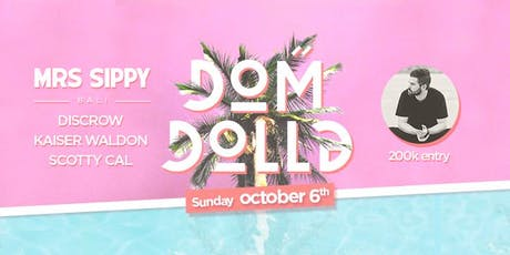 Mrs Sippy Presents: Dom Dolla tickets