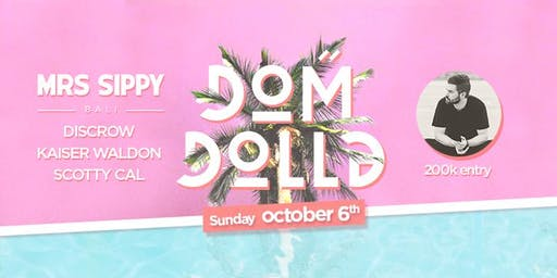 Mrs Sippy Presents: Dom Dolla