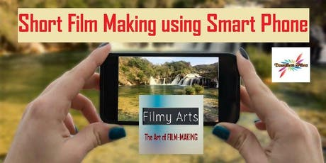 Make Short Film using Smart Phone (BYOD) bring your camera phone tickets