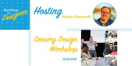 Alastair Sommerville - Sensory Design Workshop (Ultra-Human Centered Design Theory and Practice) tickets