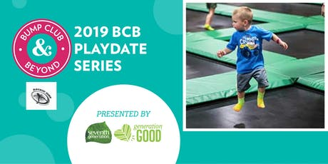 BCB Playdate with Rockin' Jump Trampoline Park Presented by Seventh Generation! (Eagan, MN) tickets
