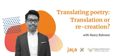 Translating poetry: Translation or re-creation? tickets