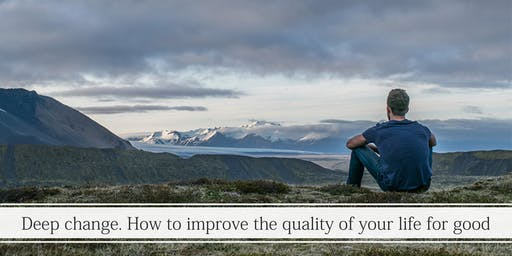 Deep change. How to improve the quality of your life for good.
