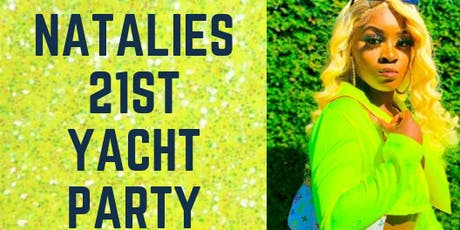 Natalie's 21st Yacht Party  tickets