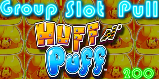 Huff  N' Puff Group Slot Pull at Ho Chunk Wisconsin Dells - $200 Buy In