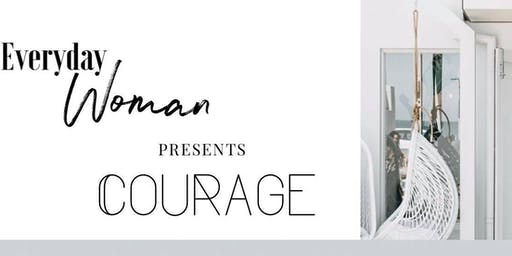 The Everyday Woman Presents COURAGE