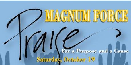 Magnum Force Praise tickets