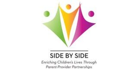 Side by Side: Enriching Children's Lives Through Parent-Provider Partnerships 5th Parent Workshop tickets