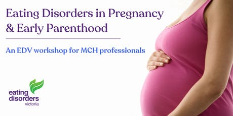Eating Disorders Explained - Pregnancy and Early Parenthood tickets