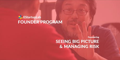 [Founder Program] Seeing Big Picture & Managing Risk tickets