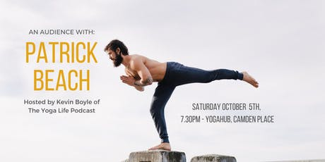 The Yoga Life Podcast Live! An audience with Patrick Beach. tickets