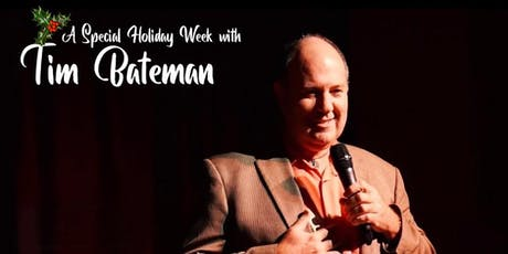 Tim Bateman Special Holiday Week tickets