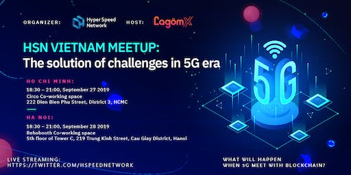 HSN Hanoi Meetup : The solutions of challenges in 5G era