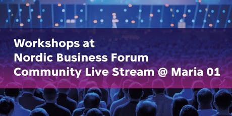 Workshops at Nordic Business Forum Live Community Stream @ Maria 01 tickets