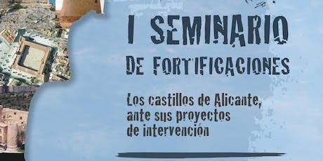 I SEMINARIO DE FORTIFICACIONES LOS CASTILLOS DE ALICANTE entradas