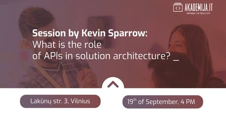 Session by K. Sparrow: What is the role  of APIs in solution architecture? tickets