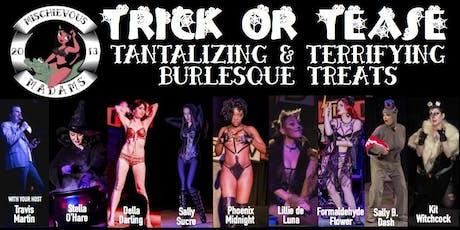 Mischievous Madams Burlesque Troupe presents 'Trick or Tease'! tickets