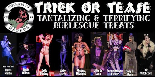 Mischievous Madams Burlesque Troupe presents 'Trick or Tease'!