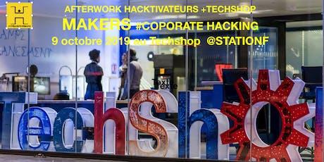 Afterwork Les Hacktivateurs - MAKERS billets