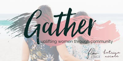 GATHER - A Sacred New Moon Workshop for Women