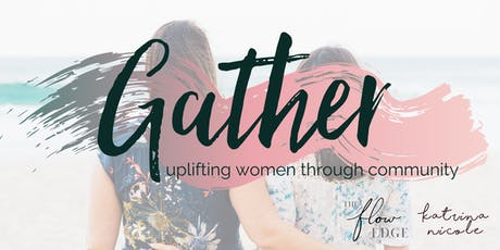 GATHER - A Sacred New Moon Workshop for Women tickets