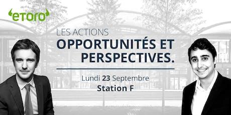Les actions : Opportunités et perspectives @ Station F billets