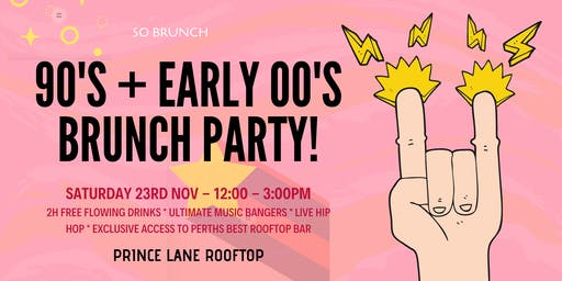 So Brunch - BACK TO THE 90'S + EARLY 00'S