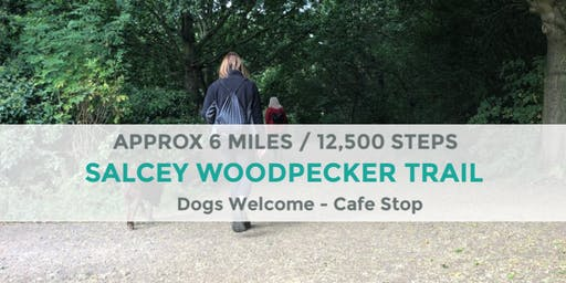 SALCEY FOREST WOODPECKER TRAIL AND CAFE WALK | 6 MILES |