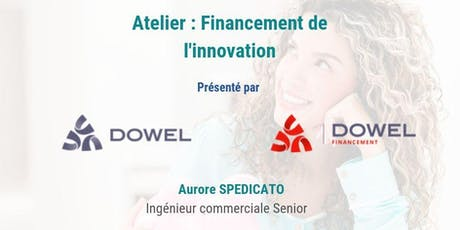 Atelier Dowel : Financement de l'innovation billets