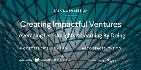 Creating Impactful Ventures: Leveraging User Insights  & Learning By Doing tickets