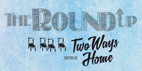 The Round Up - NOVEMBER 7TH tickets