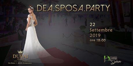 DEA Sposa Party biglietti