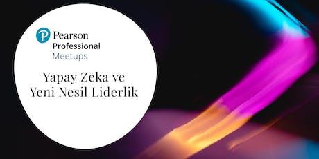 Pearson Professional Meetups: Yapay Zeka ve Yeni Nesil Liderlik - LCV tickets
