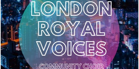 LONDON ROYAL VOICES COMMUNITY CHOIR tickets
