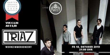 Triaz - Wohnzimmerkonzert@TWIST tickets