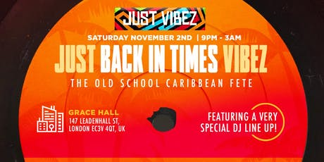 JUST VIBEZ Back in times fete! - Caribbean Old School party tickets
