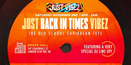 JUST VIBEZ Back in times fete! - Caribbean Old School party
