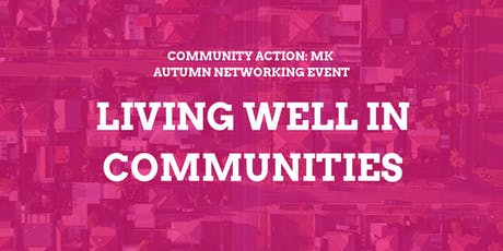 Community Action:MK Autumn Networking Event tickets