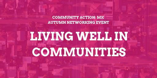 Community Action:MK Autumn Networking Event