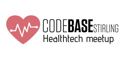CodeBase Stirling HealthTech Meetup