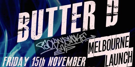 BUTTER D - PACK'N'SMOKE MELBOURNE LAUNCH. tickets