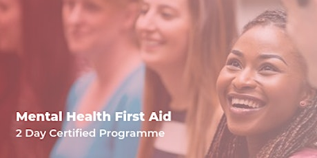 Mental Health First Aid - 2 day certified workshop tickets