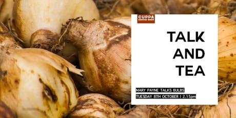 Talk & Tea - Mary Payne MBE talks BULBS tickets
